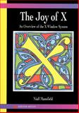 The Joy of X : Overview of the X Window System, Mansfield, Niall, 0201565129