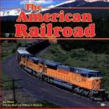 American Railroad, Welsh, Joe and Boyd, Jim, 0760305129