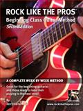 Rock Like the Pros - Beginning Class Guitar Method (2nd Ed. ) 2nd Edition