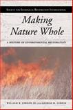 Making Nature Whole : A History of Ecological Restoration, Jordan, William R., III and Lubick, George M., 1597265128