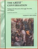 The Great Conversation : Descartes Through Derrida and Quine, Melchert, Norman, 0195175123