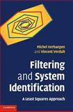 Filtering and System Identification : A Least Squares Approach, Verhaegen, Michel and Verdult, Vincent, 0521875129