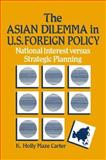 The Asian Dilemma in United States Foreign Policy 9780873325127