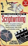 The Complete Book of Scriptwriting, J. Michael Straczynski, 0898795125