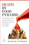 Death by Food Pyramid 1st Edition