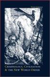 Criminology, Civilisation and the New World Order, Wayne Morrison, 1904385125