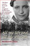 All My Life and All My Strength, Simons, Ray Alexander, 1919855122
