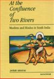 At the Confluence of Two Rivers : Muslims and Hindus in South Asia, Assyag, Jackie, 8173045127