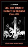 Oral and Literate Culture in England, 1500-1700, Fox, Adam, 0198205120