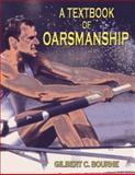 A Textbook of Oarmanship, Bourne, Gilbert C., 0920905129