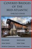 Covered Bridges of the Mid-Atlantic, Harold Stiver, 1927835127