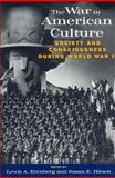 The War in American Culture : Society and Consciousness During World War II, , 0226215121
