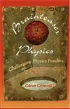Brainteaser Physics : Challenging Physics Puzzlers, Grimvall, Göran, 0801885124