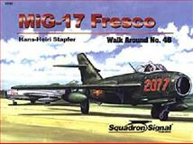 MIG-17 Fresco, Hans-Heiri Stapfer and David Gebhardt, 0897475127