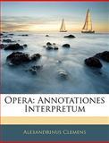 Oper, Alexandrinus Clemens, 1143335120