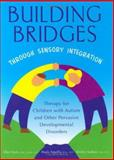 Building Bridges Through Sensory Integration -Therapy For : Children with Autism and Other Pervasive Development Conditi, Oquillo, Paula and Yach, Ellen, 1931615128