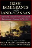 Irish Immigrants in the Land of Canaan : Letters and Memoirs from Colonial and Revolutionary America, 1675-1815, , 0195045130