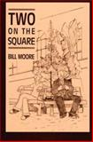 Two on the Square, Bill Moore, 0914875132