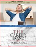 Career Planning and Personal Advancement Workbook : A Perfect Fit for Careers Tool, Collins, Latrice, 0966045130