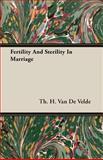 Fertility and Sterility in Marriage, Th. H. Van De Velde, 1406735132