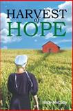 Harvest of Hope, Holly McCully, 1479795135