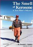 The Smell of Kerosene: a Test Pilot's Odyssey, Donald Mallick, 1492945137