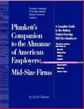 Plunkett's Companion to the Almanac of American Employers 2000-2001 : Mid-Size Firms, Plunkett, Jack W., 1891775138