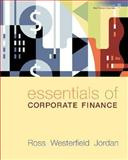 Essentials of Corporate Finance, Ross, Stephen A. and Westerfield, Randolph W., 0073405132