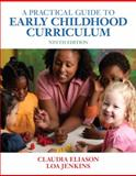 A Practical Guide to Early Childhood Curriculum, Eliason, Claudia and Jenkins, Loa, 0132595133