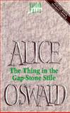 The Thing in the Gap-Stone Stile, Alice Oswald, 0192825135