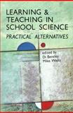 Learning and Teaching in School Sciences : Practical Alternatives, Bentley, Di and Watts, Mike, 0335095135