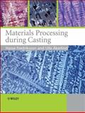 Materials Processing During Casting, Fredriksson, Hasse and Åkerlind, Ulla, 0470015136