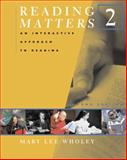 Reading Matters Bk. 2 : An Interactive Approach to Reading, Wholey, Mary Lee, 0618475133