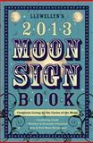 Llewellyn's 2013 Moon Sign Book, Llewellyn, 0738715131