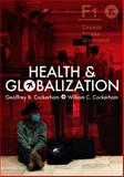 Health and Globalization, Cockerham, Geoffrey and Cockerham, William, 0745645135