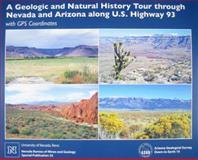 A Geologic and Natural History Tour through Nevada and Arizona along U. S. Highway 93 with GPS Coordinates, Joseph Tingley and Kris Pizarro, 1888035137