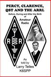 Percy, Clarence, QST and the ARRL, Larry Telles, 1940025133