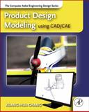 Product Design Modelling Using CAD/CAE, Chang, Kuang-Hua, 0123985137