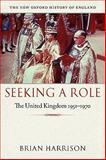 Seeking a Role : The United Kingdom, 1951-1970, Harrison, Brian, 0199605130
