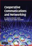 Cooperative Communications and Networking, Liu, K. J. Ray and Sadek, Ahmed K., 0521895138