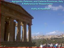 Agrigento, Palermo, and Catania Provinces - A Reference for Researchers, Kirkpatrick, Kathy, 0972965130