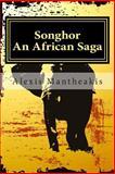 SONGHOR an African Saga, Alexis Mantheakis, 1493605135