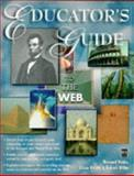 Educator's Guide to the Web, Robin, Bernard, 155828513X