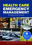 Health Care Emergency Management : Principles and Practice, Reilly, Michael J. and Markenson, David S., 0763755133