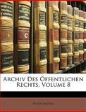 Archiv Des Öffentlichen Rechts, Volume 14, Anonymous and Anonymous, 1148005137