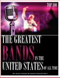 The Greatest Bands in the United States of All Time Top 100, Alex Trost and Vadim Kravetsky, 1492225134