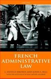French Administrative Law, Brown, L. Neville and Bell, John S., 0198765134