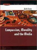 Compassion, Morality and the Media, Tester, Keith, 0335205135