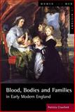 Blood, Bodies and Families in Early Modern England, Crawford, Patricia, 0582405130