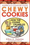 Chewy Cookies, Eileen Talanian, 0595375138